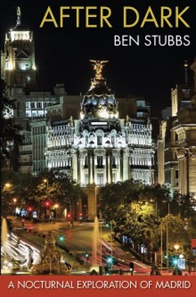 Picture of the book cover for Ben Stubb's travel book After Dark: A Nocturnal Exploration of Madrid